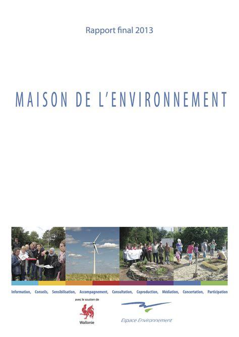 maison de l environnement maison de l environnement rapport 2013 espace environnement