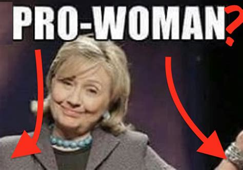 Pro Hillary Clinton Memes - this meme destroys hillary s claim to being pro woman look