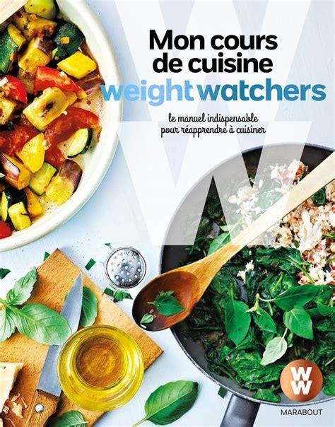 livre de cuisine weight watchers livre mon cours de cuisine weight watchers le manuel