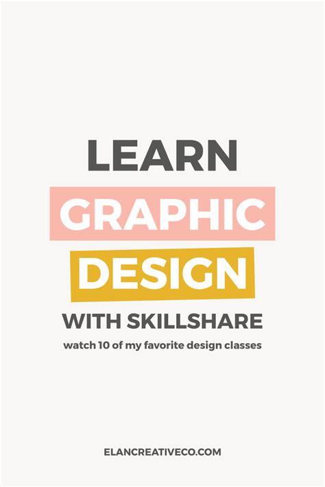 learn graphic design learn graphic design with skillshare elan creative co
