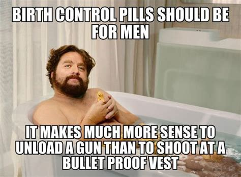 Birth Memes - men should be the ones taking birth control