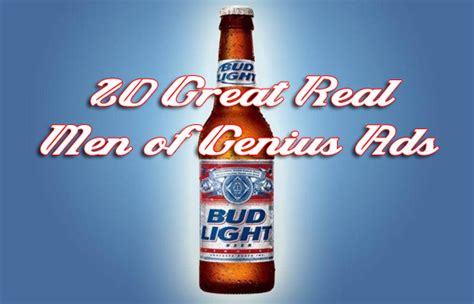 Bud Light Real Of Genius by 20 Great Real Of Genius Commercials
