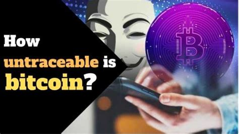 All bitcoin transactions are public, traceable, and permanently stored in the bitcoin network. How To Keep My Bitcoin Transaction Untraceable? - A ...