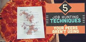 5 Job Hunting Techniques Your Peers Aren U0026 39 T Using