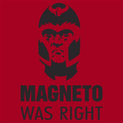 Magneto Meme - magneto was right know your meme