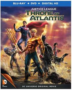 JUSTICE LEAGUE: THRONE OF ATLANTIS Blu-ray hits stores on ...