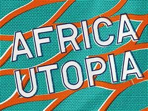 Africa Utopia – African Music, Fashion, Culture and Talks ...