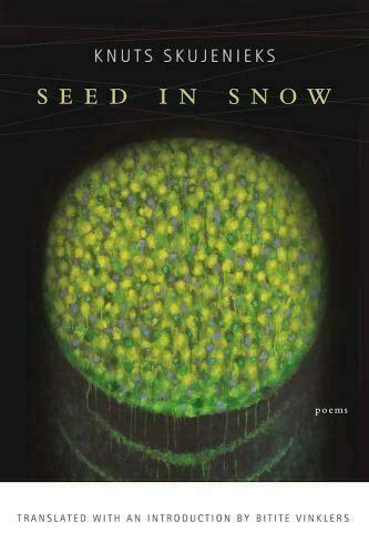 Seed in Snow by Knuts Skujenieks (2016, Trade Paperback ...