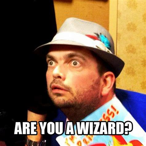 Are You A Wizard Meme - image 505260 are you a wizard know your meme