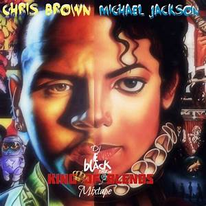 DJ EBLACK196ENT - Chris Brown&Michael Jackson K.O.B Blends ...