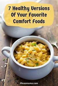 7 Healthy Versions Of Your Favorite Comfort Foods Them