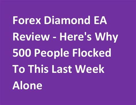 Forex Diamond Ea Review  Here's Why 500 People Flocked To