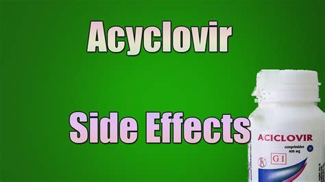 acyclovir side effects acyclovir tablets capsules