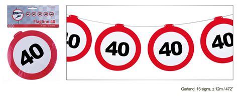 Bestellen auch mit gravur versand in 24h. Girlande Geburtstag 40 Jahre Verkehrsschild (Dekoration)