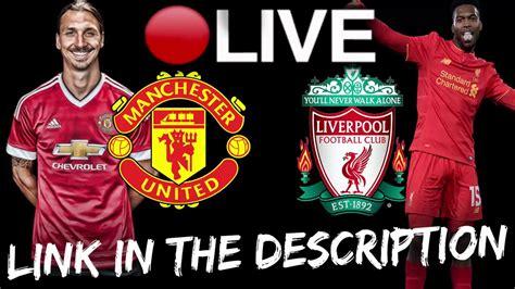 Manchester United vs Liverpool EPL 15/01/2017 Live Stream ...
