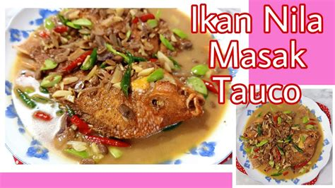 Jom kita buat masak lemak ikan tenggiri atau nama lainnya gulai lemak ikan tenggiri. Resep Ikan Nila Masak Tauco, yummy - YouTube