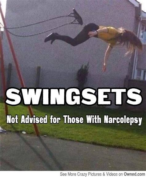 Narcolepsy Meme - swingsets not advised for those with narcolepsy