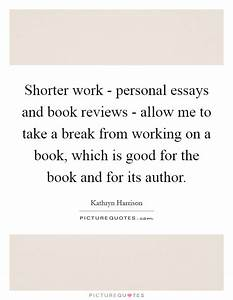 Shorter work - personal essays and book reviews - allow me ...