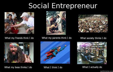 Entrepreneur Meme - social entrepreneur memes quickmeme
