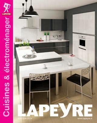 qualité cuisine lapeyre catalogue lapeyre cuisines électroménager 2014 by joe issuu