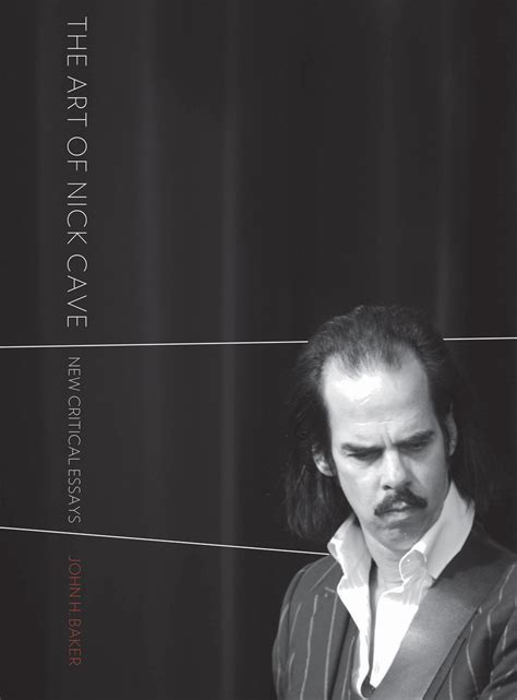 The Art of Nick Cave: New Critical Essays, Baker