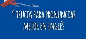 9 trucos para mejorar tu pronunciación en inglés El Blog de Idiomas