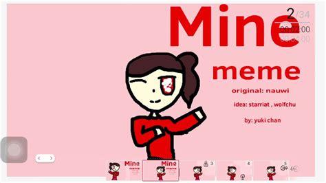 Mine Meme - mine meme youtube