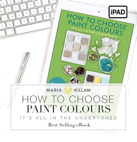 choose paint colours which will how to choose paint colours pdf maria killam recommended