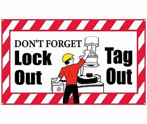Banner  Don U0026 39 T Forget Lockout Tagout   3ft X 10ft
