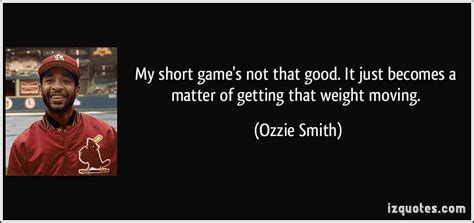 Ozzie Smith's quotes, famous and not much - Sualci Quotes 2019