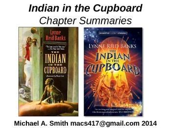 The Indian In The Cupboard Chapter Summaries by Indian In The Cupboard Chapter Summaries Lynne