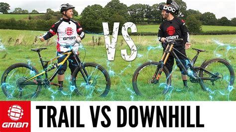 Trail Bike Vs Downhill Mountain Bike | The Challenges ...