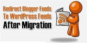 wp template redirect - how to redirect blogger feeds to wordpress feeds after