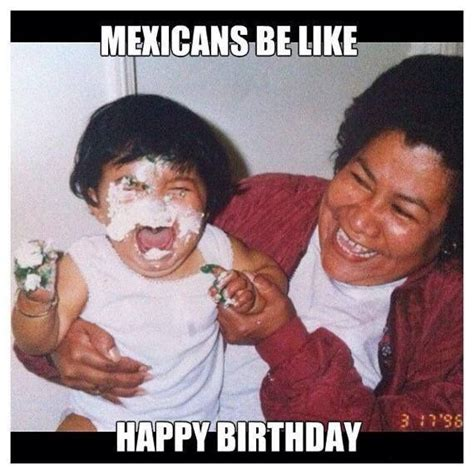 Mexican Birthday Meme - 10 best happy birthday images on pinterest funny things ha ha and funny animals