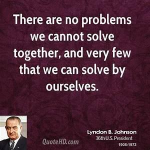 Lyndon B. Johns... Johnson Lyndon Quotes