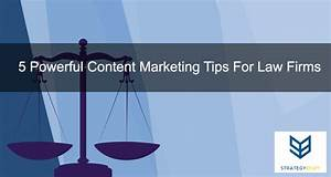 5 Powerful Content Marketing Tips For Law Firms | StrategyBeam