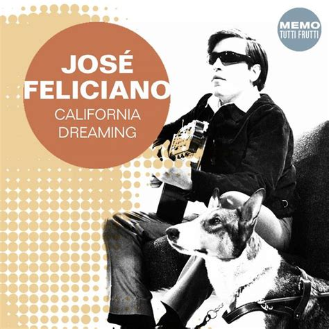 jose feliciano download california dreaming jos 233 feliciano download and listen