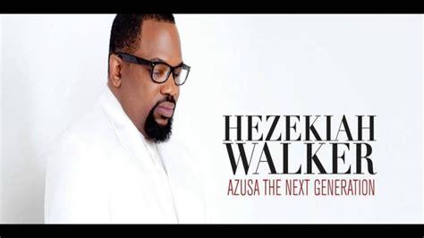 hezekiah walker amazing praise every
