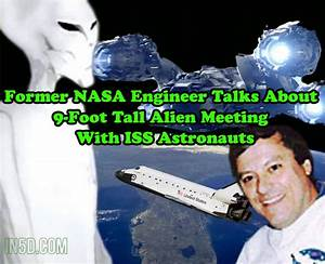 Former NASA Engineer Talks About 9-Foot Tall Alien Meeting ...