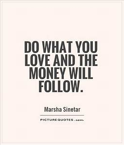 Do What You Love : marsha sinetar quotes quotesgram ~ Buech-reservation.com Haus und Dekorationen