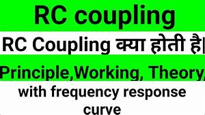 Rc Coupling  Working  Theory  Circuit Diagram  Frequency