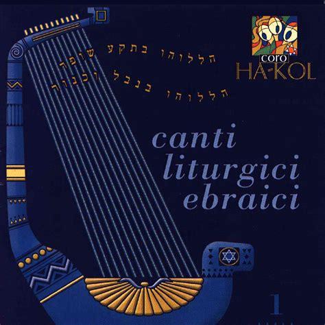 Canti Liturgici Ingresso by Canti Liturgici Ebraici Coro Ha Kol