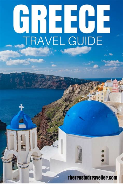 Greece Travel Guide The Trusted Traveller