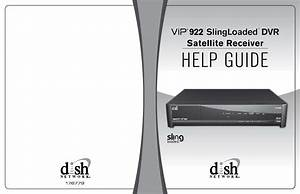 Dish Network Satellite Tv System 922 Slingloaded User