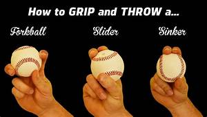 3 Pitching Grips How To Throw The Sinker Slider And
