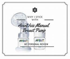 Philips Avent Isis Manual Breast Pump Reviews  Why I Stick With It