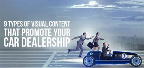 9 Types Of Visual Content That Promote Your Car Dealership