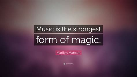 marilyn manson quote music is the strongest form of