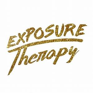 Exposure Therapy (@ExposureThrpy) | Twitter