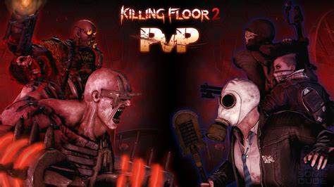 killing floor 2 is bad killing floor 2 pvp by lawlsomedude on deviantart
